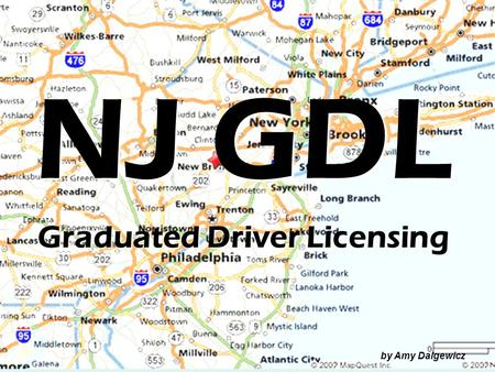 NJ GDL Graduated Driver Licensing by Amy Dalgewicz.