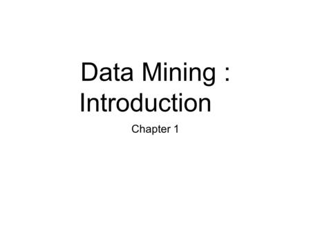 Data Mining : Introduction Chapter 1. 2 Index 1. What is Data Mining? 2. Data Mining Functionalities 1. Characterization and Discrimination 2. MIning.