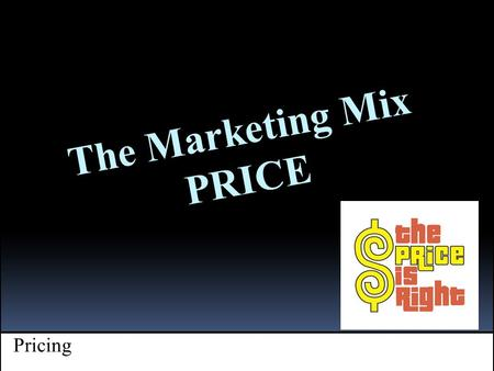 + Pricing The Marketing Mix PRICE. Introduction  The prices a company sets for its product and services must: 1) gain acceptance with the target customers.