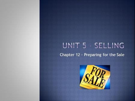 Chapter 12 – Preparing for the Sale