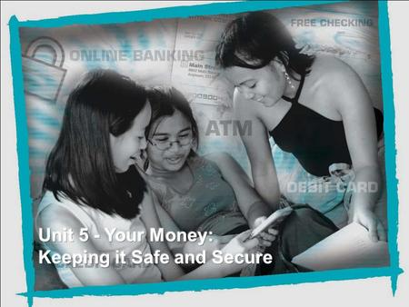 NEFE High School Financial Planning Program Unit 5 – Your Money: Keeping it <strong>Safe</strong> and <strong>Secure</strong> Credit Unions and Banks For-profit companies owned by shareholders.