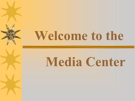 Welcome to the Media Center. Media Center Orientation Stockbridge Middle School 2002-2003 School Year Mrs. Youmans.