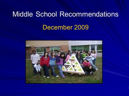 Middle School Recommendations December 2009. Middle School Design Team (MSDT) 1. Support for the Middle School Model as Implemented in APS 2. Focus on.