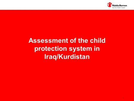 1 Assessment of the child protection system in Iraq/Kurdistan.