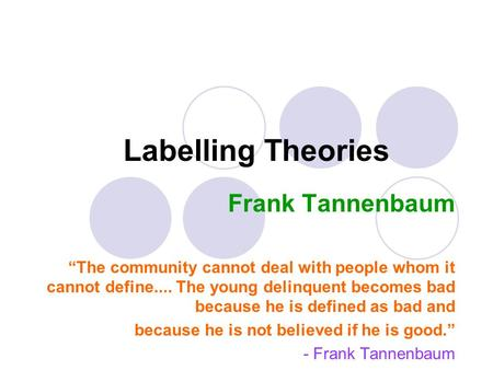Labelling Theories Frank Tannenbaum