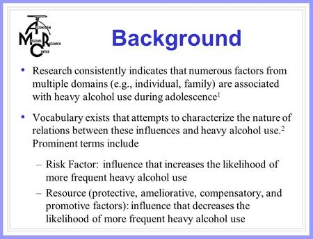 Background Research consistently indicates that numerous factors from multiple domains (e.g., individual, family) are associated with heavy alcohol use.