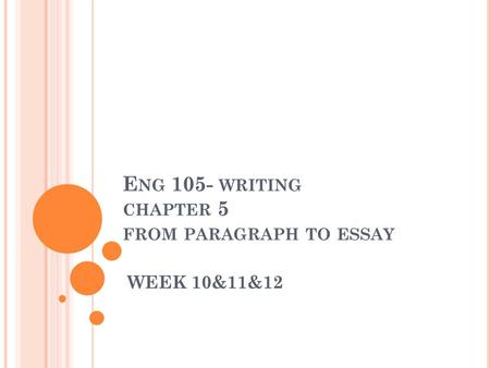 Eng 105- writing chapter 5 from paragraph to essay