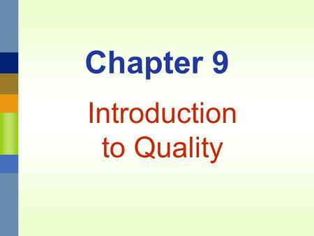 Chapter 9 Introduction to Quality. Management 3620Chapter 9 Introduction to Quality9-2 Different Ways to Define Quality User-based quality –defined by.
