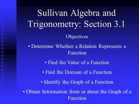 Sullivan Algebra and Trigonometry: Section 3.1
