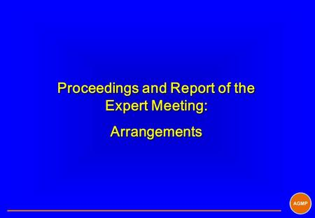 Proceedings and Report of the Expert Meeting: Arrangements Proceedings and Report of the Expert Meeting: Arrangements.