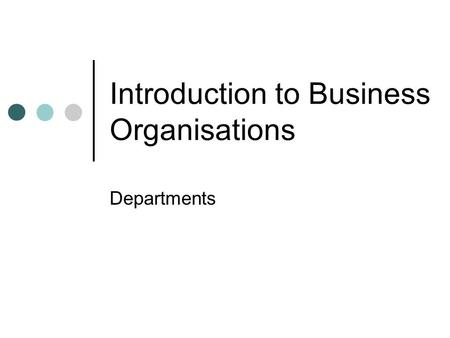 Introduction to Business Organisations