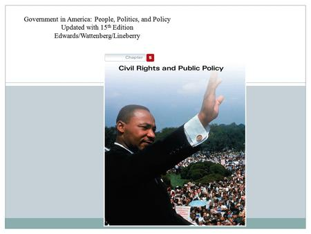 Government in America: People, Politics, and Policy Updated with 15 th Edition Edwards/Wattenberg/Lineberry.