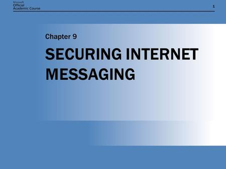 11 SECURING <strong>INTERNET</strong> MESSAGING Chapter 9. Chapter 9: SECURING <strong>INTERNET</strong> MESSAGING2 CHAPTER OBJECTIVES  Explain basic concepts of <strong>Internet</strong> messaging. 