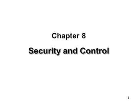 Chapter 8 Security and Control.
