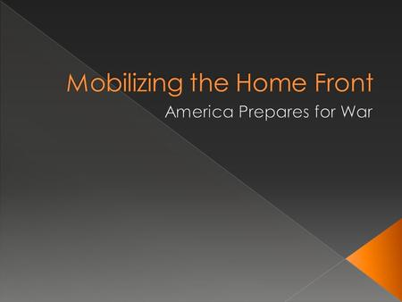 We are leaning to:  Explain how American civilians support the war effort on the home front  Explain how the role of the U.S. government grew as it.