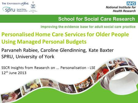 School for Social Care Research Improving the evidence base for adult social care practice Personalised Home Care Services for Older People Using Managed.