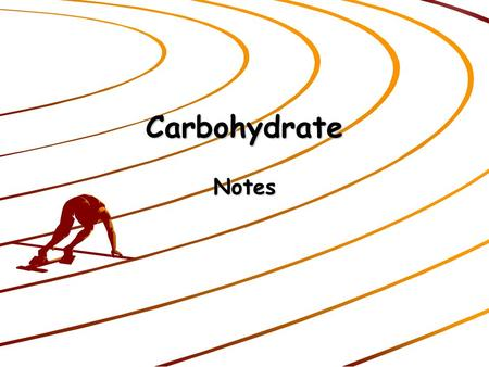 Carbohydrate Notes.