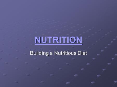 NUTRITION Building a Nutritious Diet KEY POINTS What does the word DIET mean? What influences the choices people make? Name the 6 types of Nutrients?