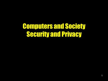1 Computers <strong>and</strong> Society Security <strong>and</strong> Privacy. 2 Identify the various types of security risks that can threaten computers Describe ways to safeguard a.
