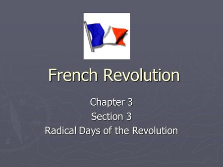 Chapter 3 Section 3 Radical Days of the Revolution