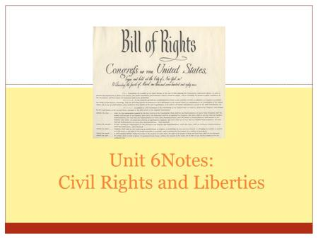 Unit 6Notes: Civil Rights and Liberties