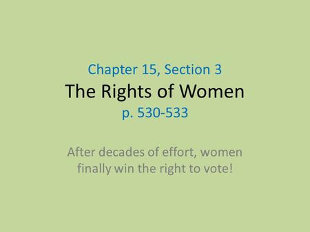 Chapter 15, Section 3 The Rights of Women p