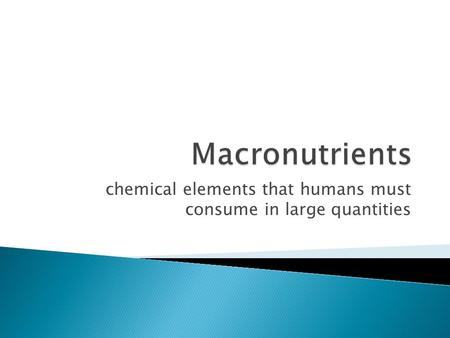 chemical elements that humans must consume in large quantities