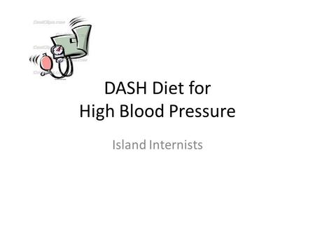 DASH Diet for High Blood Pressure Island Internists.