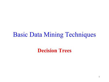 Basic Data Mining Techniques