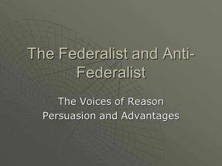 The Federalist and Anti-Federalist