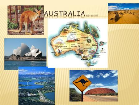Australia is the largest island in the world. The cities are on the coast. On the west coast there is Perth, while on the east coast there are: Brisbane,