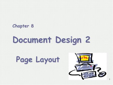 Chapter 8 Document Design 2 Page Layout
