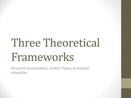 the three 3 major assumptions of structural functional theory We explain structural functional theory with video tutorials and quizzes, using our many ways(tm) approach from multiple teachers social structure and social function will be defined emile durkheim's work on suicide will be used as an example of structural-functionalism.