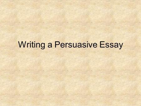 writing a persuasive essay persuasive convincing argument sales pitch complaints letter for