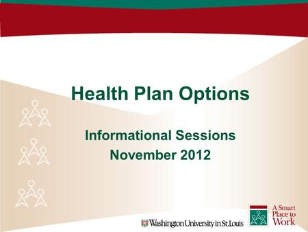 Health Plan Options Informational Sessions November 2012.