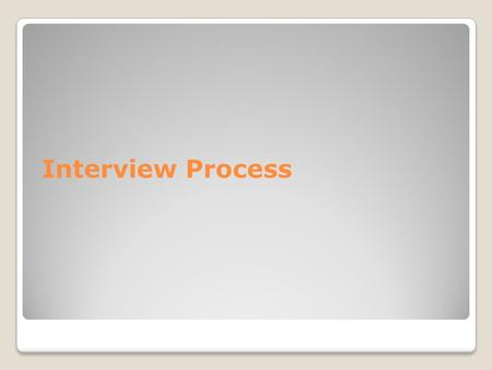 Interview Process. Get Your Facts Straight Gather Information p.212 ◦Read A Few Articles ◦Go online and do research ◦Contact someone who works there ***