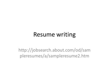 Resume writing  pleresumes/a/sampleresume2.htm.