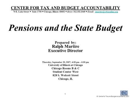 © Center for Tax and Budget Accountability 2007 1 CENTER FOR TAX AND BUDGET ACCOUNTABILITY 70 E. Lake Street Suite 1700 Chicago, Illinois 60601 direct: