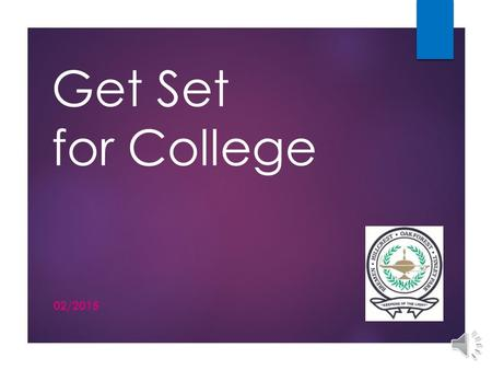 Get Set for College 02/2015 Options after High School  College  Technical Programs  Military  Workforce.