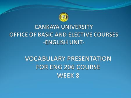 What is an interview??? Have you ever attended an Interview? CANKAYA UNIVERSITY - OFFICE OF BASIC AND ELECTIVE COURSES- ENGLISH UNIT.