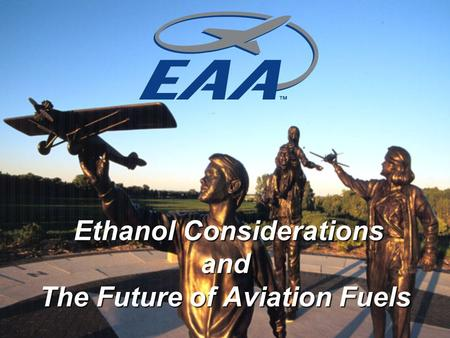 Ethanol Considerations and The Future of Aviation <strong>Fuels</strong> Ethanol Considerations and The Future of Aviation <strong>Fuels</strong>.