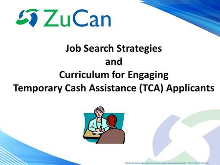 Job Search Strategies and Curriculum for Engaging Temporary Cash Assistance (TCA) Applicants.