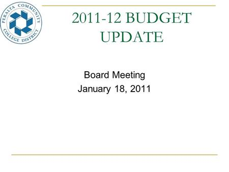 2011-12 BUDGET UPDATE Board Meeting January 18, 2011.