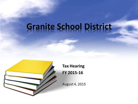 Tax Hearing FY 2015-16 August 4, 2015. Truth-in-Taxation Process.