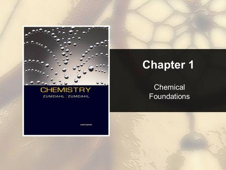 Chapter 1 Chemical Foundations.