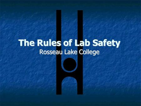 The Rules of Lab Safety Rosseau Lake College.