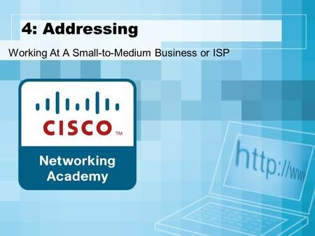 4: Addressing Working At A Small-to-Medium Business or ISP.