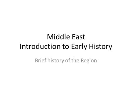 Middle East Introduction to Early History
