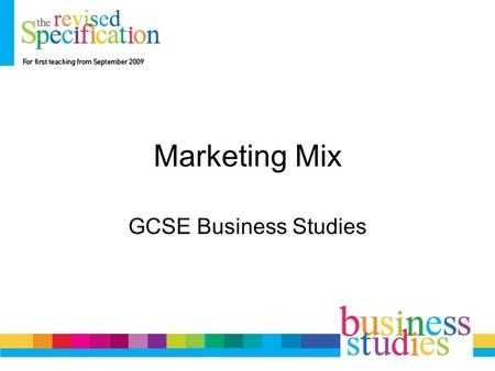 Marketing Mix GCSE Business Studies. Marketing Marketing is the management process responsible for identifying, anticipating and satisfying customer requirements.