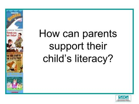 How can parents support their child's literacy?. Supporting Children's Learning Why are parents important in education? Important areas in Reading Research.